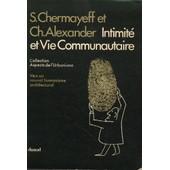 Intimit� Et Vie Communautaire de Chermayeff S.et Ch.Alexander
