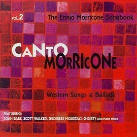 Canto Morricone - The Ennio Morricone Songbook, Vol. 2: Western Songs & Ballads - Soundtrack