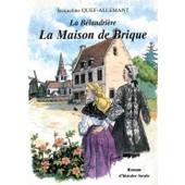 La B�landri�re - N� 3 - La Maison De Brique - Roman D'histoire Locale de Quef Allemant Jacqueline
