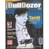 Bulldozer N� 1 : Tardi