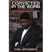 Convicted In The Womb de Carl Upchurch