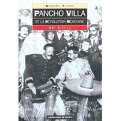 Pancho Villa Et La R�volution Mexicaine de Manuel Plana