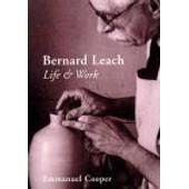 Bernard Leach : Life And Work de Emmanuel Coop