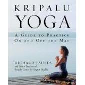 Kripalu Yoga : A Guide To Practice On And Off The Mat de Richard Fauld