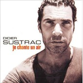 Je Chante Un Air - Didier Sustrac