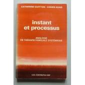 Instant Et Processus - Analogies En Th�rapie Familiale Syst�mique de Guitton-Cohen Adad, Catherine