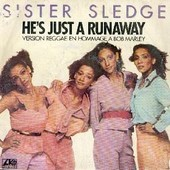 He's Just A Runaway (Reggae Version + Disco Version) - Sister Sledge