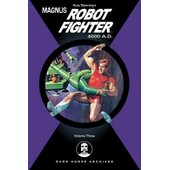 Magnus, Robot Fighter 4000 A.D - Volume 3 Magnus Robot Fighter Graphic Novels de Russ Manning