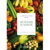Les L�gumes Du March� - Conna�tre Et Cuisinier de Christian Ingram