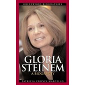 Gloria Steinem : A Biography Greenwood Biographies de Patricia Cron