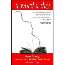 A Word a Day: A Romp Through Some of the Most Unusual and Intriguing Words in English