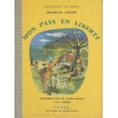 Mon Pays En Libert�.Lectures Pour Le Cours Moyen 1re Et 2e Ann�e de Maurice Oleon