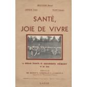 Sant�, Joie De Vivre. La M�thode Naturelle De Georges H�bert Et Les Jeux de Beugnier Cotton Wart Marcel Victor Georges