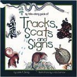 Tracks, Scats And Signs Take-Along Guide - Leslie A. Den