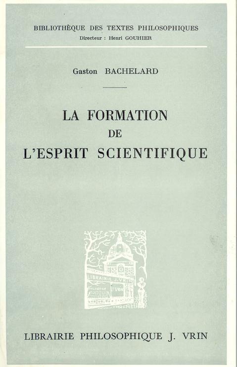 La formation de l'esprit scientifique - Librairie Philosophique Vrin