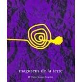 Magiciens De La Terre - Exposition, 18 Mai-14 Ao�t 1989 - , Centre Georges Pompidou, Mus�e National D'art Moderne, La Villette, La Grande Halle