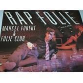 Rap Folie - Fobert, Marcel