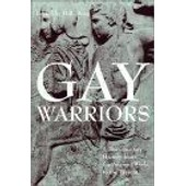 Gay Warriors : A Documentary History From The Ancient World To The Present de B R Burg
