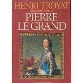 Pierre Le Grand de Henri Troyat