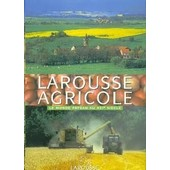 Larousse Agricole - Le Monde Paysan Au Xxi�me Si�cle de Collectif