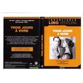 Trois Jours � Vivre de Gilles Grangier