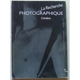 La Recherche Photographique - Magazine N�11 - L'ombre - Decembre 1991