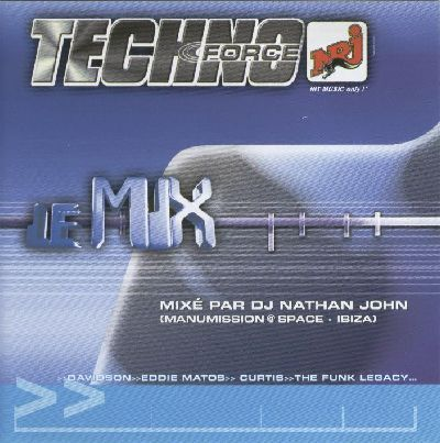Techno Force Le Mix Mixe Par Dj Nathan John Manumission Space Ibiza Davidson Eddie Matos Curtis The Funk Legacy Cd Album
