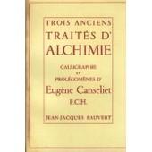 Trois Anciens Trait�s D'alchimie de Eug�ne Canseliet
