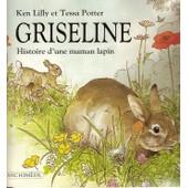 Griseline Histoire D'une Maman Lapin de ken lilly