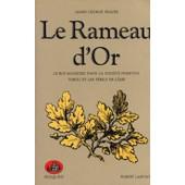 Le Rameau D'or - Tome 1, Le Roi Magicien Dans La Soci�t� Primitive - Tabou Et Les P�rils De L'�me de James George Frazer