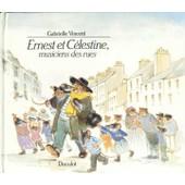 Ernest Et C�lestine, Musiciens Des Rues de Gabrielle Vincent