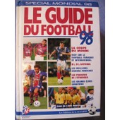Le Guide Du Football 1998 La Coupe Du Monde D1 D2 National Les Francais A L'etranger de Dominique Rocheteau