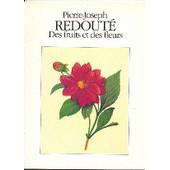 Des Fruits Et Des Fleurs de REDOUTE, Pierre-Joseph