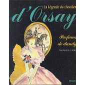 La Legende Du Chevalier D'orsay Parfums De Dandy de Monique Cabr�