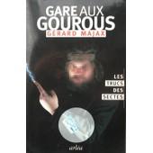 Gare Aux Gourous - Les Trucs Des Sectes de G�rard Majax
