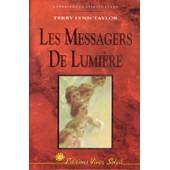 Les Messagers De Lumi�re - Le Guide Des Anges Pour Grandir Spirituellement de Terry-Lynn Taylor