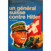 Un General Suisse Contre Hitler. de Kimche Jon