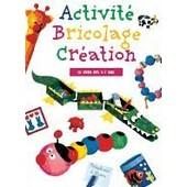 Activit� Bricolage Cr�ation, Le Livre Des 3-7 Ans de Savour�, Christophe