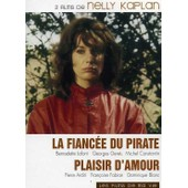 La Fianc�e Du Pirate + Plaisir D'amour - Pack de Nelly Kaplan