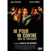 Ni Pour Ni Contre (Bien Au Contraire) - Edition Belge de C�dric Klapisch