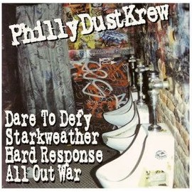 phillydustkrew CD compilation ALL OUT WAR, STARKWEATHER, HARD RESPONSE, DARE TO DEFY