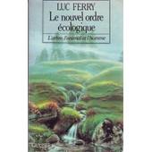 Le Nouvel Ordre �cologique - L'arbre, L'animal Et L'homme de Luc Ferry