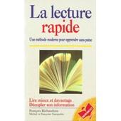 La Lecture Rapide - Une M�thode Moderne Pour Apprendre Sans Peine, Lire Mieux Et Davantage, D�cupler Son Information de Fran�oise Gauquelin