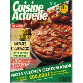 Cuisine Actuelle N� 8 : Tartares Et Carpaccio 10 Recettes Fraicheur