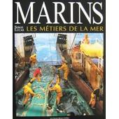 Marins - Les M�tiers De La Mer de Serge Lucas