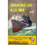 Arrachez Les � La Mer de john harris