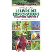 Le Livre Des Explorateurs - D�couverte Du Monde /3 de Fran�ois Place