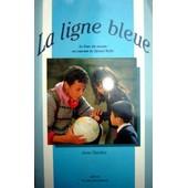 La Ligne Bleue - Le Tour Du Monde En Courant De Djamel Balbi de anne hauben