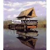 R�ves De Cabanes Ou L'esprit Cabane de Philippe Burey