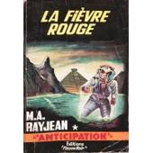 Fleuve Noir Anticipation N� 229 :Fi�vre Rouge (La) de M A Rayjean